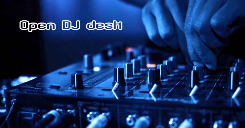 Open DJ desk